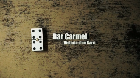 Bar Carmel , Historia d'un Barri - Documental